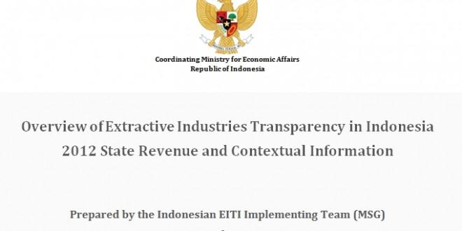 Gambaran Transparansi Industri Ekstraktif di Indonesia – Pendapatan Negara dan Informasi Kontekstual 2012