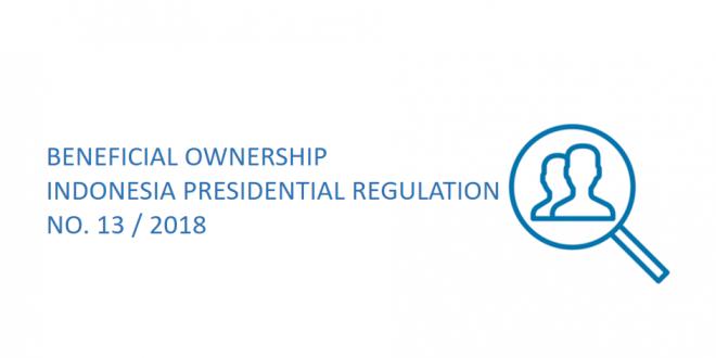 Peraturan Presiden No 13 tahun 2018 – Tentang Pemilik Manfaat